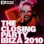 Defected presents The Closing Party: Ibiza 2010