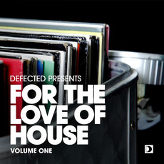 Defected presents For the Love of House, Volume One mp3 Compilation by Various Artists