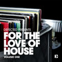 Defected presents For the Love of House, Volume One