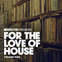Defected presents For the Love of House, Volume Nine