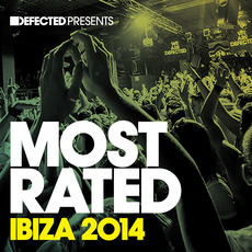 Defected presents Most Rated: Ibiza 2014 mp3 Compilation by Various Artists