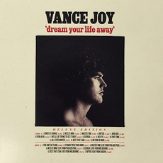 Dream Your Life Away (Deluxe Edition) mp3 Album by Vance Joy