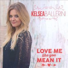 Love Me Like You Mean It mp3 Single by Kelsea Ballerini