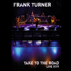 Take to the Road: Live 2009 by Frank Turner