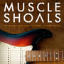 Muscle Shoals Original Motion Picture Soundtrack