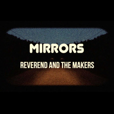 Mirrors mp3 Album by Reverend And The Makers