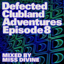 Defected Clubland Adventures: Episode 8