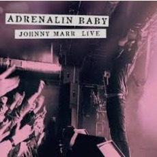 Adrenalin Baby: Johnny Marr Live by Johnny Marr