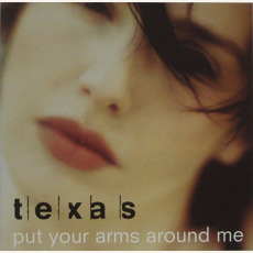 Put Your Arms Around Me (Limited Edition) mp3 Single by Texas