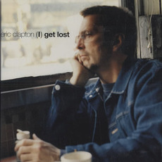 (I) Get Lost mp3 Single by Eric Clapton