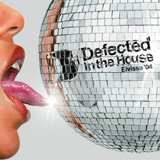 Defected in the House: Eivissa '04 mp3 Compilation by Various Artists