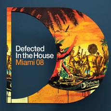 Defected in the House: Miami '08 mp3 Compilation by Various Artists