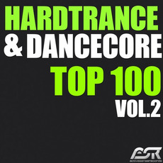 Hardtrance & Dancecore Top 100, Vol.2 by Various Artists