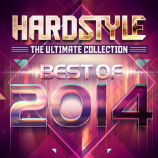 Hardstyle The Ultimate Collection: Best of 2014 mp3 Compilation by Various Artists