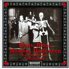 Blues, Blues, Hoodoo Halloween: Scary Jazz and Blues From 1925 to 1961 mp3 Compilation by Various Artists