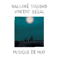 Musique de nuit mp3 Album by Ballaké Sissoko & Vincent Segal