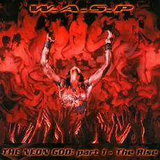 The Neon God, Part 1: The Rise mp3 Album by W.A.S.P.