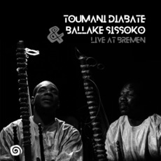Live at Bremen mp3 Live by Toumani Diabaté & Ballaké Sissoko