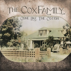 Gone Like the Cotton mp3 Album by The Cox Family
