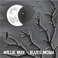 Blues Mona mp3 Album by Willie May