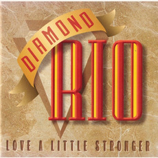 Love a Little Stronger mp3 Album by Diamond Rio