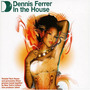 Dennis Ferrer: In the House