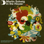 Martin Solveig: In the House