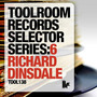 Toolroom Records Selector Series:6 - Richard Dinsdale