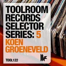 Toolroom Records Selector Series:5 - Koen Groeneveld mp3 Compilation by Various Artists
