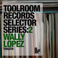 Toolroom Records Selector Series:2 - Wally Lopez mp3 Compilation by Various Artists