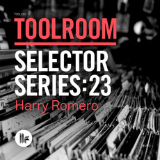 Toolroom Selector Series:23 - Harry Romero mp3 Compilation by Various Artists