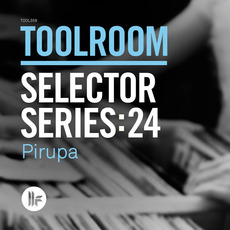 Toolroom Selector Series:24 - Pirupa mp3 Compilation by Various Artists