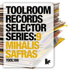 Toolroom Records Selector Series:9 - Mihalis Safras mp3 Compilation by Various Artists