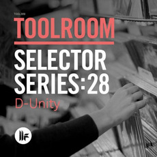Toolroom Selector Series:28 - D-Unity mp3 Compilation by Various Artists