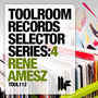 Toolroom Records Selector Series:4 - Rene Amesz