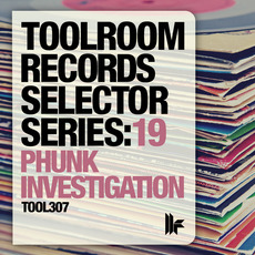 Toolroom Records Selector Series:19 - Phunk Investigation mp3 Compilation by Various Artists