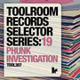 Toolroom Records Selector Series:19 - Phunk Investigation