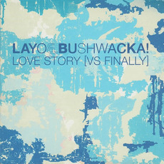 Love Story (vs Finally) mp3 Single by Layo & Bushwacka!