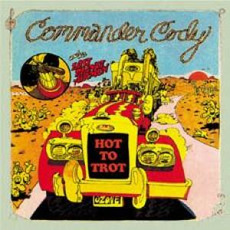 Hot to Trot mp3 Artist Compilation by Commander Cody & His Lost Planet Airmen