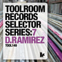 Toolroom Records Selector Series:7 - D.Ramirez