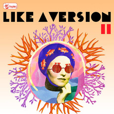 Triple J: Like a Version, Volume 11 mp3 Compilation by Various Artists