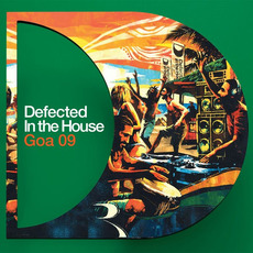 Defected In the House: Goa '09 mp3 Compilation by Various Artists