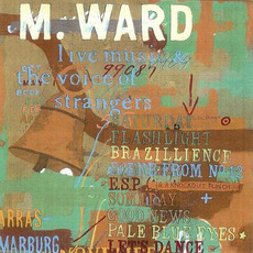Live Music & The Voice of Strangers mp3 Live by M. Ward