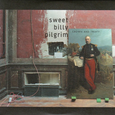 Crown and Treaty mp3 Album by Sweet Billy Pilgrim