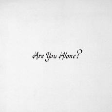 Are You Alone? mp3 Album by Majical Cloudz