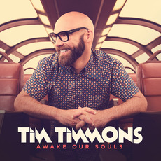 Awake Our Souls mp3 Album by Tim Timmons