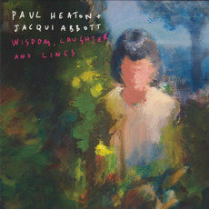 Wisdom, Laughter and Lines (Deluxe Edition) mp3 Album by Paul Heaton & Jacqui Abbott