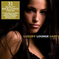 Luxury Lounge Cafe, Volume Two by Various Artists