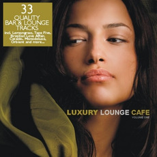 Luxury Lounge Cafe, Volume One by Various Artists