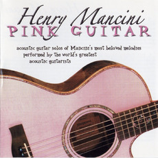 Henry Mancini: Pink Guitar mp3 Compilation by Various Artists